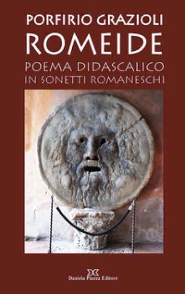 Romeide. Poema didascalico in sonetti romaneschi - Porfirio Grazioli |