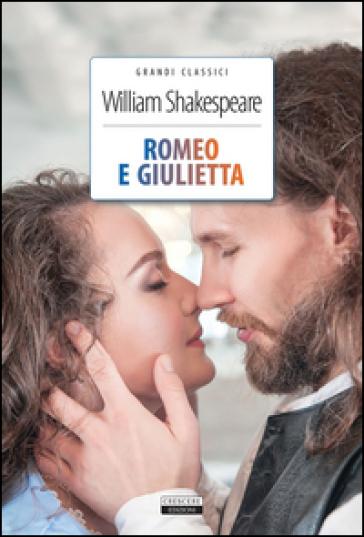 Romeo e Giulietta. Ediz. integrale. Con Segnalibro - William Shakespeare  