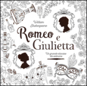 Romeo e Giulietta. Un grande classico da colorare da William Shakespeare