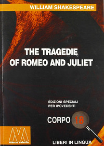 Romeo and Juliet. Ediz. per ipovedenti - William Shakespeare |