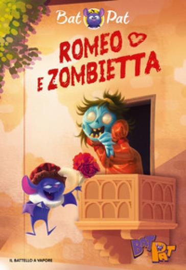 Romeo e Zombietta. - Pat Bat |