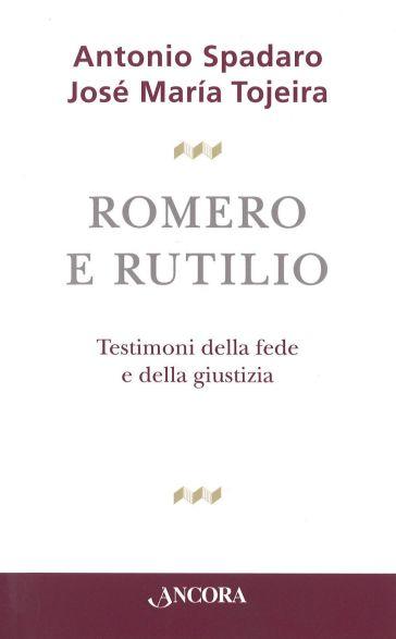 Romero e Rutilio - Antonio Spadaro |