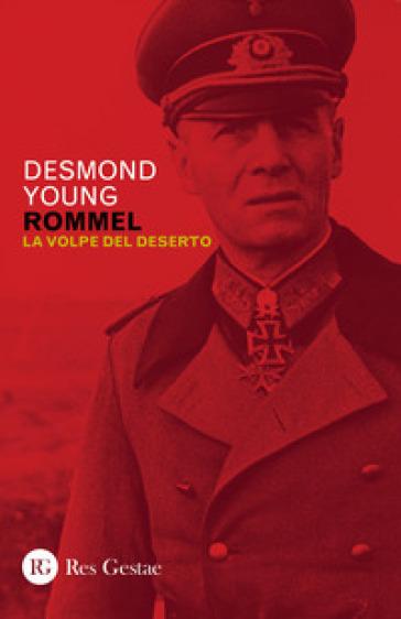 Rommel. La volpe del deserto - Desmond Young |