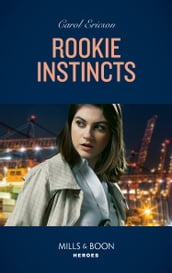 Rookie Instincts (Mills & Boon Heroes) (Tactical Crime Division: Traverse City, Book 1)