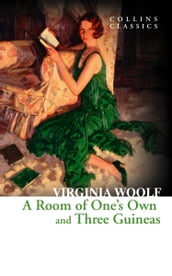 A Room of One s Own and Three Guineas (Collins Classics)