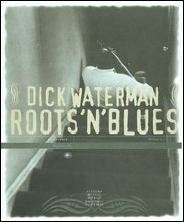 Roots'n'blues. Ediz. italiana e inglese