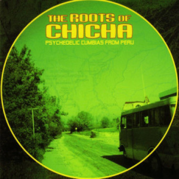 Roots of chicha, vol 1