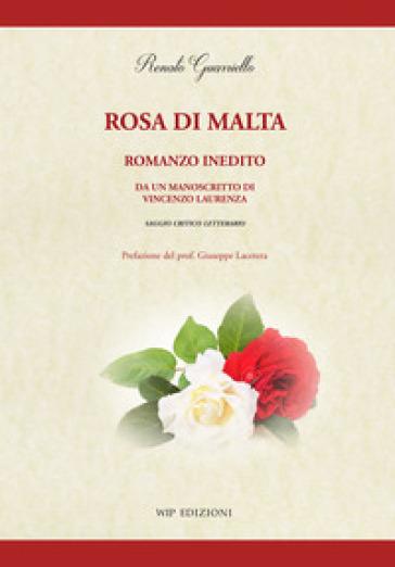 Rosa di Malta. Romanzo inedito. Da un manoscritto di Vincenzo Laurenza - Renato Guarriello   Rochesterscifianimecon.com