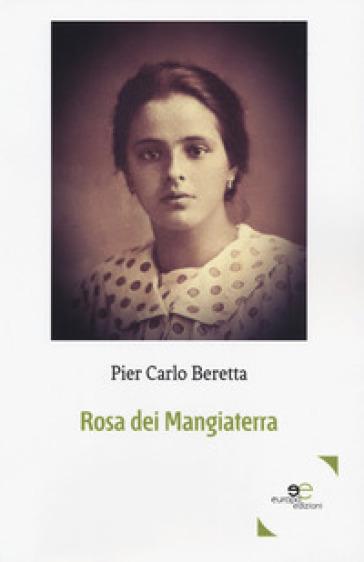 Rosa dei Mangiaterra - Pier Carlo Beretta |