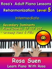 Rosa s Adult Piano Lessons - Reharmonization Level 5 - Intermediate