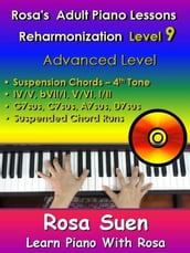 Rosa s Adult Piano Lessons - Reharmonization Level 9 Advanced Level - Suspension Chords 4th tone -IV/V bVII/I V/VI I/II
