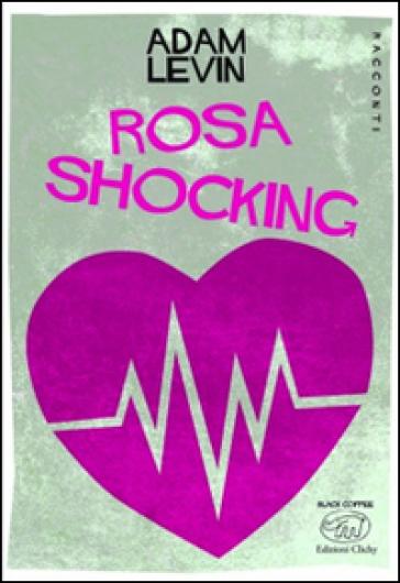 Rosa shocking - Adam Levin pdf epub