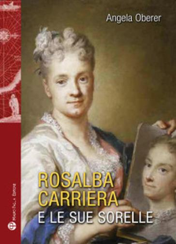 Rosalba Carriere e le sue sorelle - Angela Oberer | Jonathanterrington.com