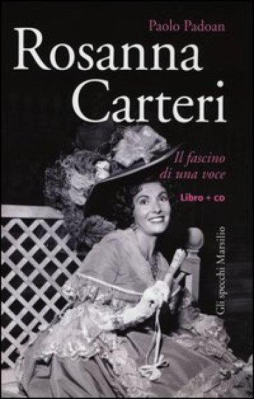 Rosanna Carteri. Il fascino di una voce. Con CD-Audio