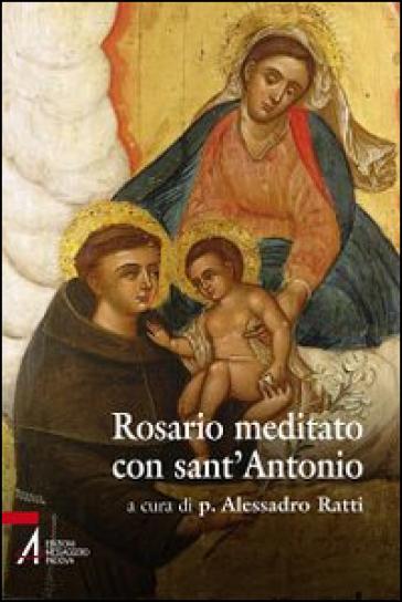 Rosario meditato con Sant'Antonio - A. Ratti  