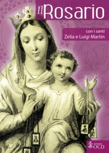 Il Rosario con i santi Zelia e Luigi Martin