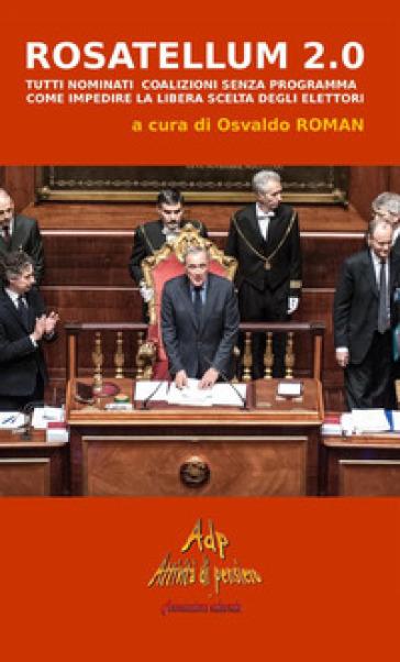 Rosatellum 2.0. Tutti nominati, coalizioni senza programma. Come impedire la libera scelta degli elettori - O. Roman | Kritjur.org