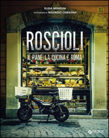 Roscioli. Il pane, la cucina e Roma - Elisia Menduni pdf epub