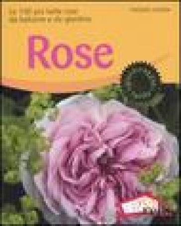 Rose. Le 100 più belle rose da balcone e da giardino - Thomas Hagen | Rochesterscifianimecon.com
