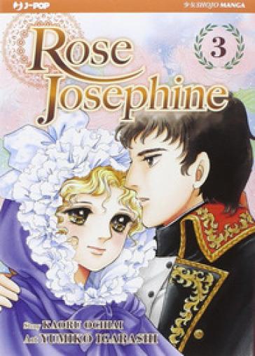 Rose Josephine. 3. - Yumiko Igarashi |