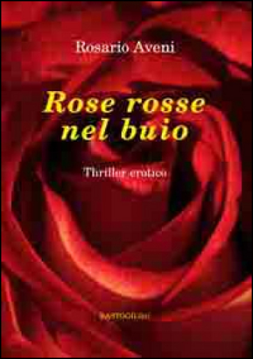 Rose rosse nel buio - Rosario Aveni |