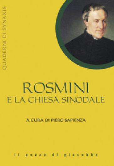Rosmini e la Chiesa sinodale - P. Sapienza |