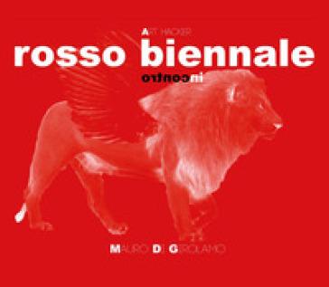 Rosso Biennale - Mauro Di Girolamo |