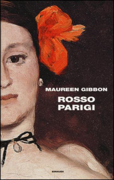 Rosso Parigi - Maureen Gibbon |