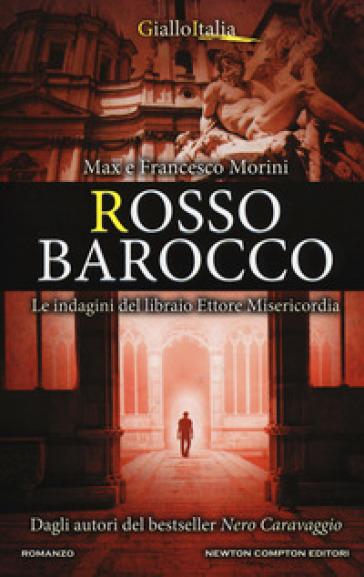 Rosso barocco. Le indagini del libraio Ettore Misericordia - Max Morini |