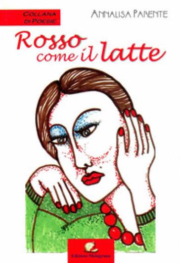 Rosso come il latte - Annalisa Parente | Kritjur.org