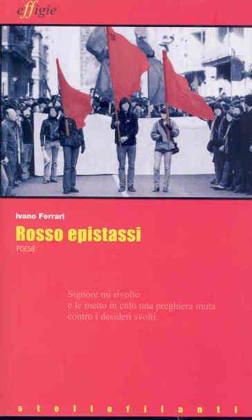 Rosso epistassi - Ivano Ferrari |