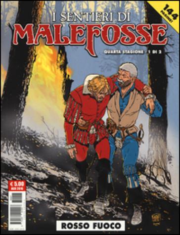 Rosso fuoco. I sentieri Malefosse. 8.  by Daniel Bardet - Brice Goepfert