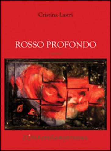 Rosso profondo - Cristina Lastri |