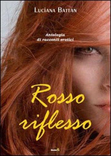 Rosso riflesso - Luciana Battan |