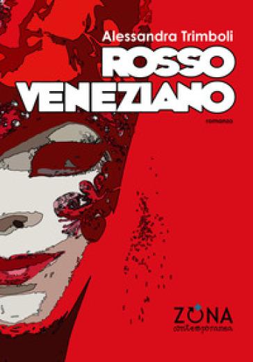Rosso veneziano - Alessandra Trimboli  