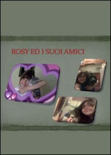 Rosy e i suoi amici - Rosy Di Chello | Rochesterscifianimecon.com