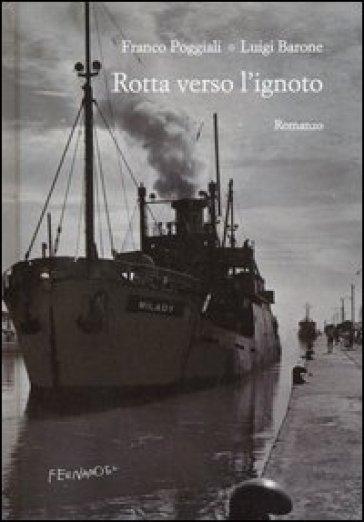 Rotta verso l'ignoto - Luigi Barone | Kritjur.org