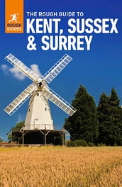 Rough Guide to Kent, Sussex & Surrey (Travel Guide eBook)