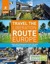 Rough Guides Travel The Liberation Route Europe (Travel Guide eBook)