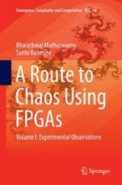 A Route to Chaos Using Fpgas Volume I  Experimental Observations