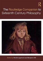 Routledge Companion to Sixteenth Century Philosophy