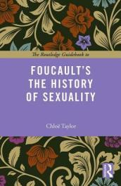 Routledge Guidebook to Foucault s the History of Sexuality