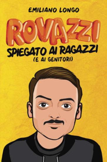 Rovazzi spiegato ai ragazzi (e ai genitori) - Emiliano Longo | Rochesterscifianimecon.com