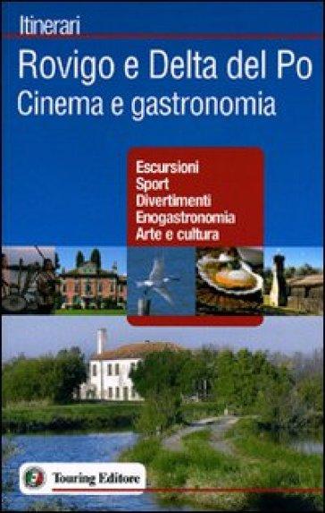 Rovigo e Delta del Po. Cinema e gastronomia