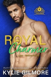 Royal Charmer - Lucas (versione italiana) (I Rourke Vol. 4)