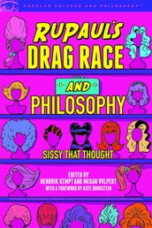 RuPaul s Drag Race and Philosophy