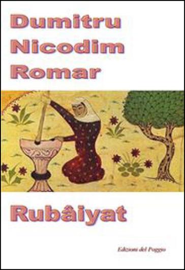 Rubaiyat - Nicodim Dumitru  