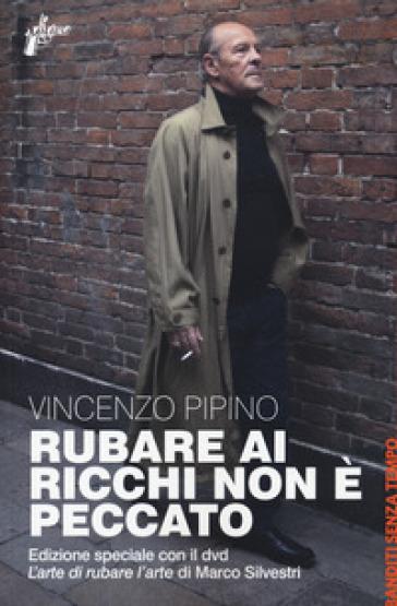 Rubare ai ricchi non è peccato. Ediz. speciale. Con DVD video - Vincenzo Pipino |