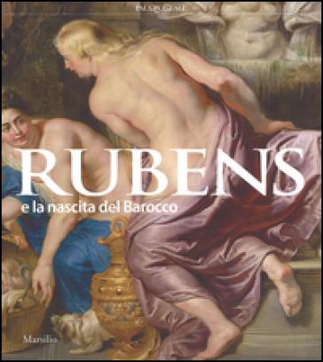 Rubens e la nascita del Barocco. - A. Lo Bianco | Thecosgala.com