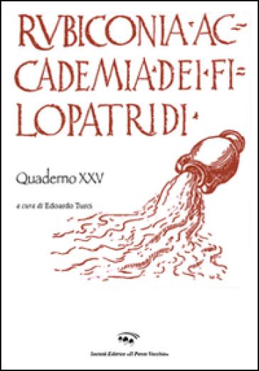 Rubiconia Accademia dei Filopatridi. Quaderno XXV - E. Turci  